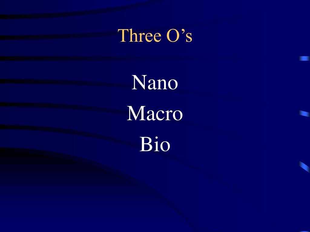 Three O's