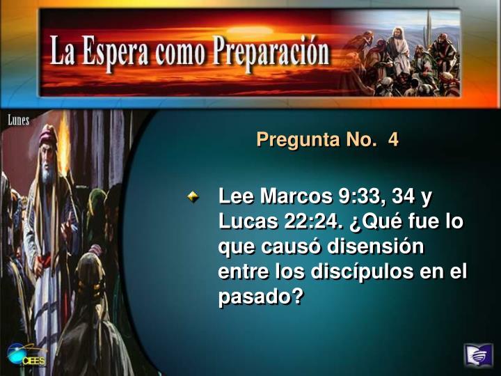Lee Marcos 9:33, 34 y Lucas 22:24. ¿Qué fue lo que causó disensión entre los discípulos en el pasado?