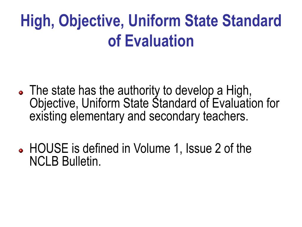 High, Objective, Uniform State Standard of Evaluation