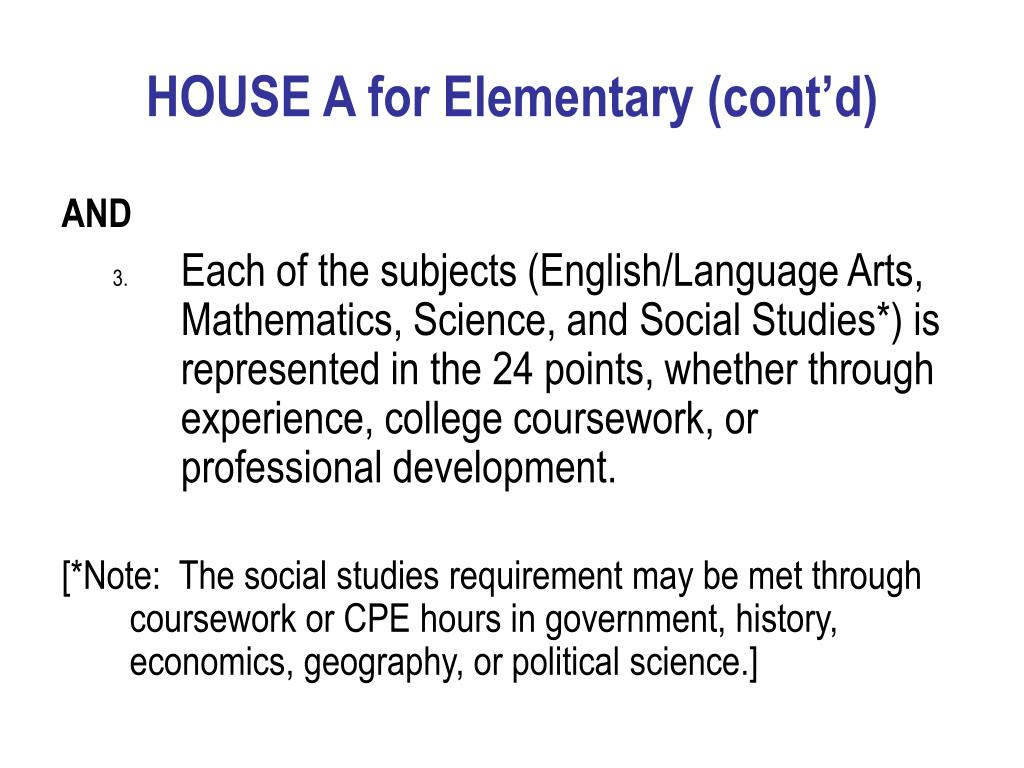 HOUSE A for Elementary (cont'd)