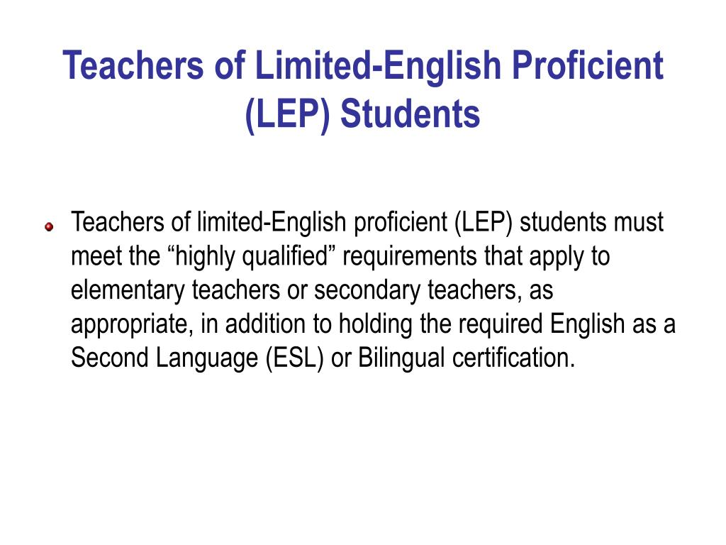 Teachers of Limited-English Proficient (LEP) Students