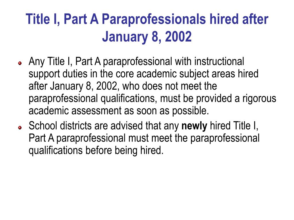 Title I, Part A Paraprofessionals hired after January 8, 2002