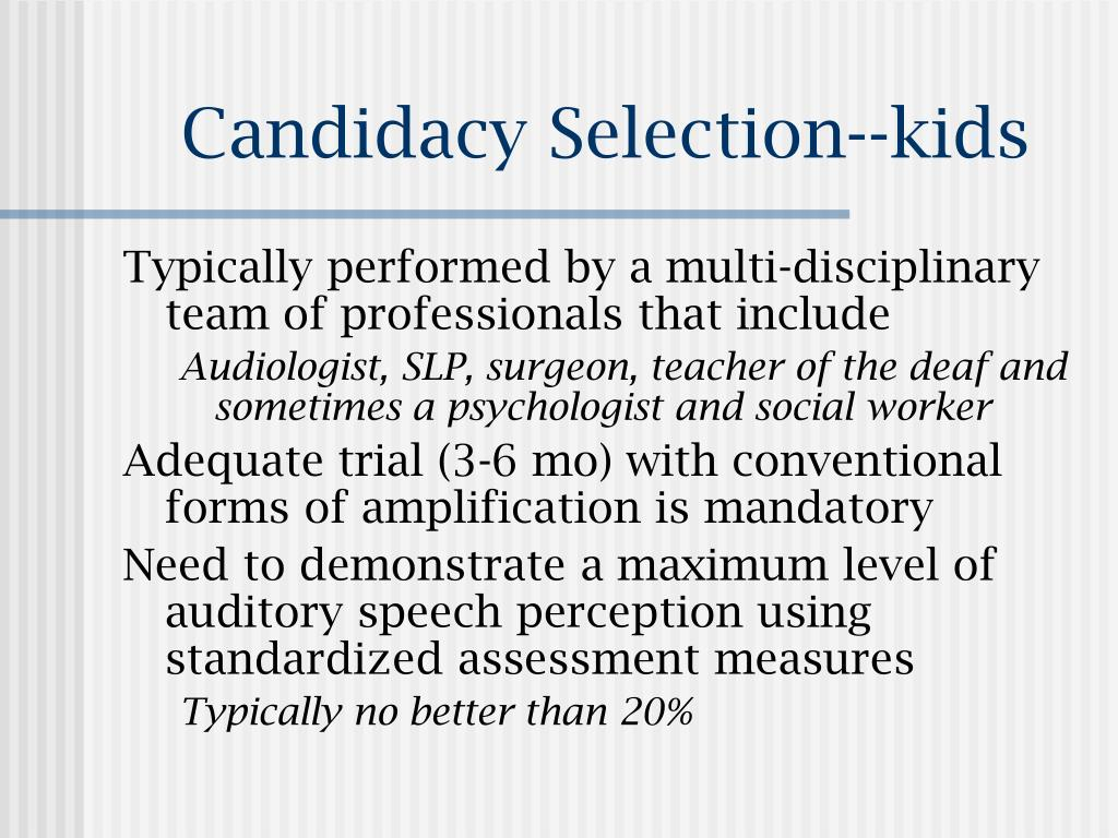 Candidacy Selection--kids