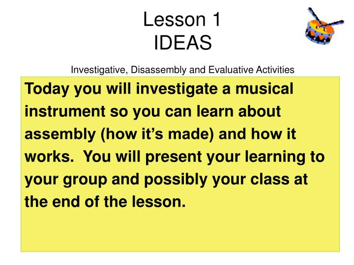 Lesson 1 ideas investigative disassembly and evaluative activities l.jpg