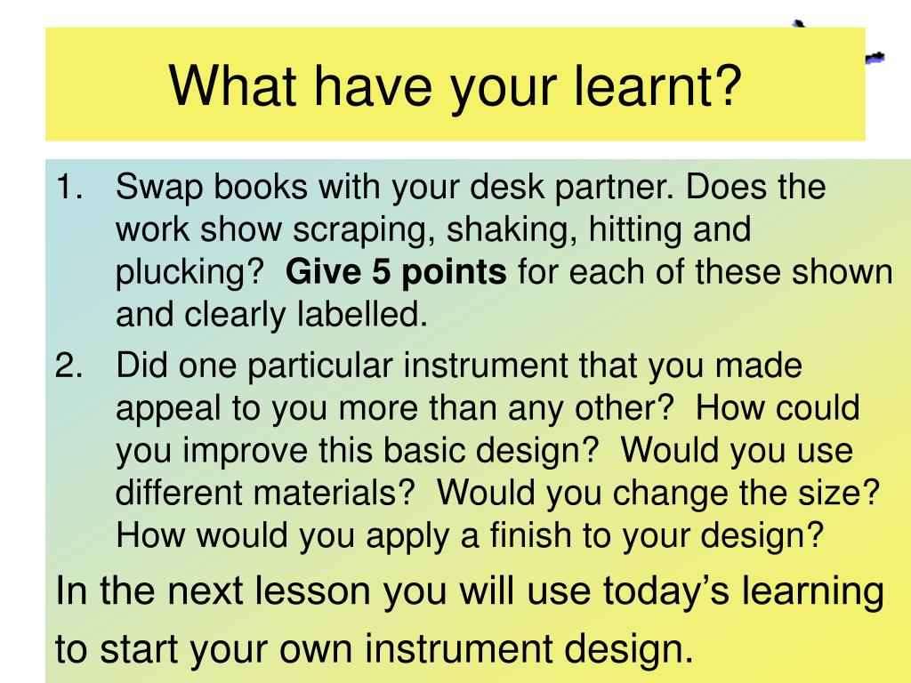 What have your learnt?
