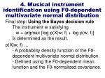 4 musical instrument identification using f0 dependent multivariate normal distribution13