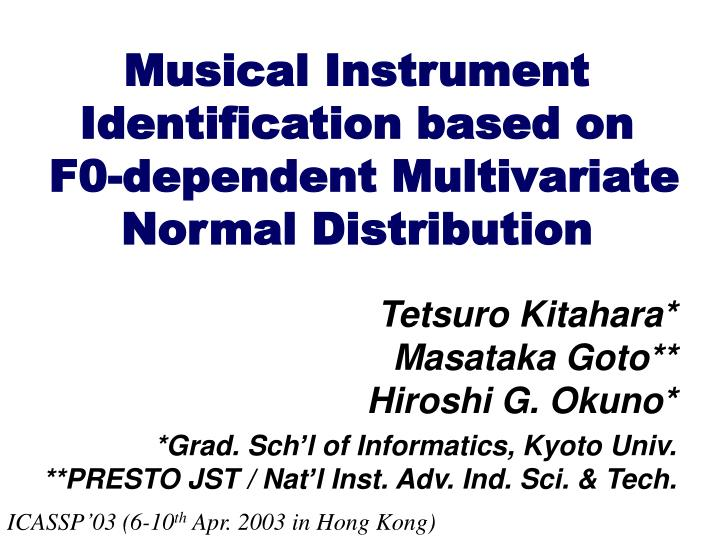 Musical instrument identification based on f0 dependent multivariate normal distribution