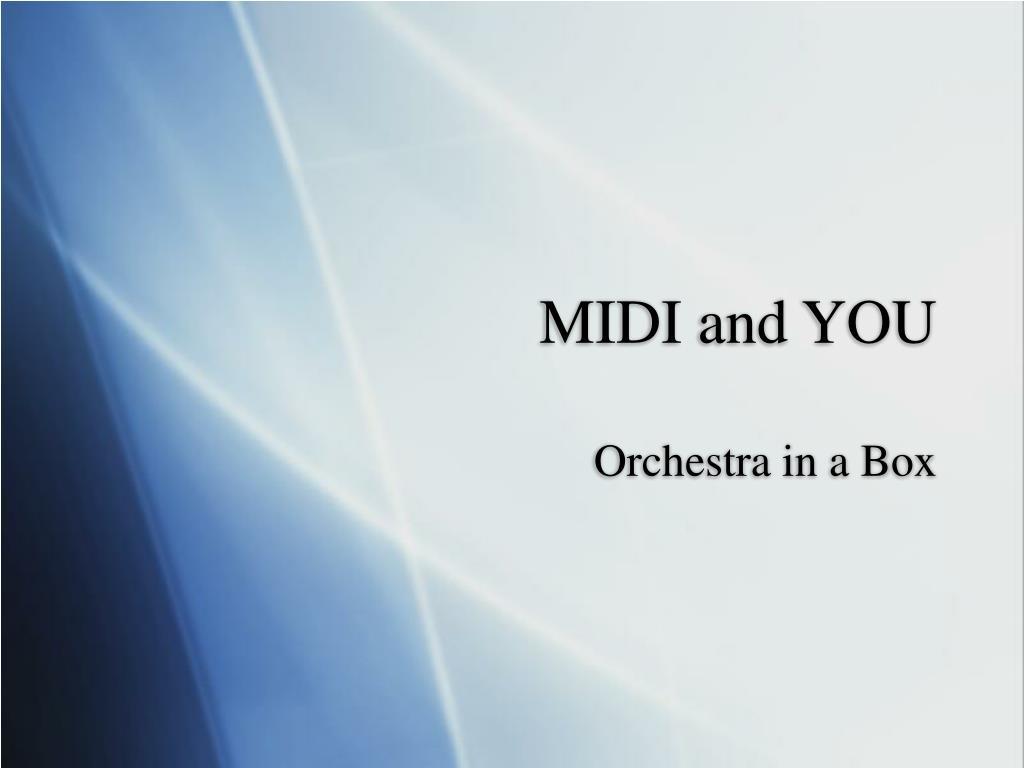 MIDI and YOU