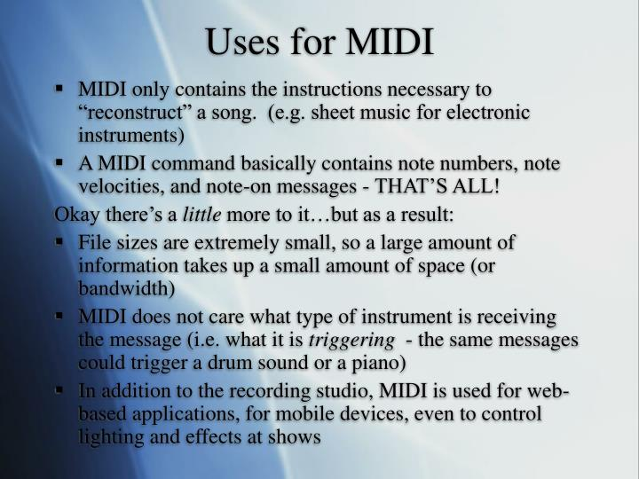 Uses for midi