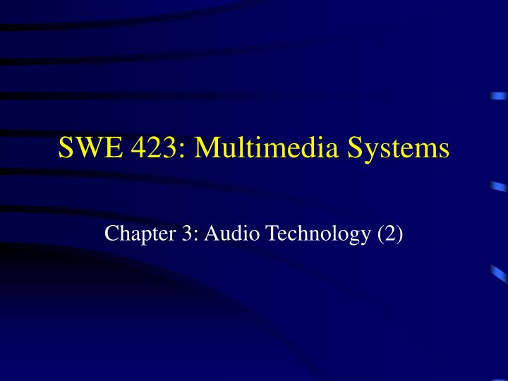 Swe 423 multimedia systems l.jpg