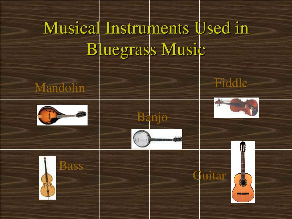 Musical Instruments Used in Bluegrass Music