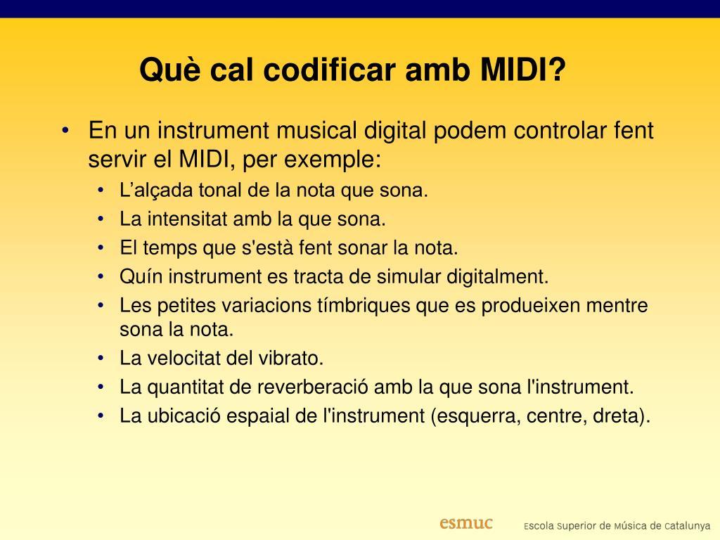 Què cal codificar amb MIDI?