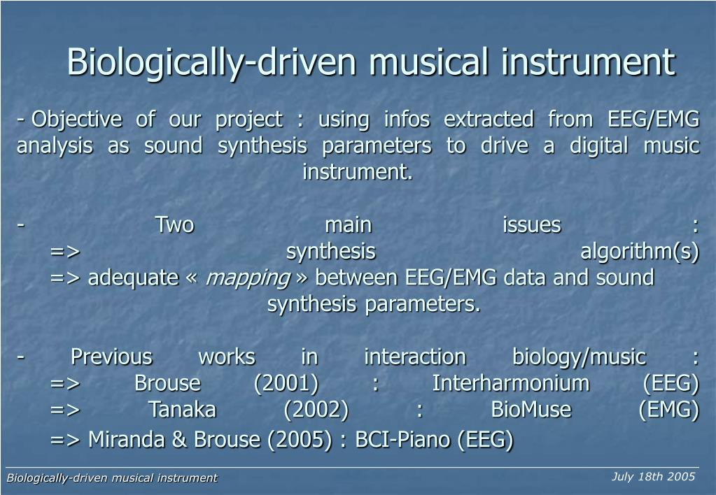 Biologically-driven musical instrument