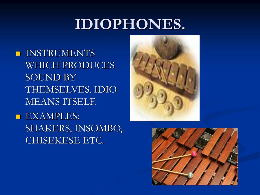 IDIOPHONES.