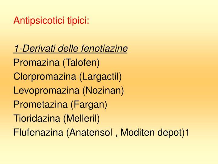 Antipsicotici tipici:
