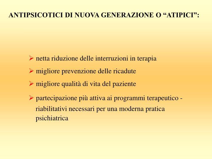 """ANTIPSICOTICI DI NUOVA GENERAZIONE O """"ATIPICI"""":"""