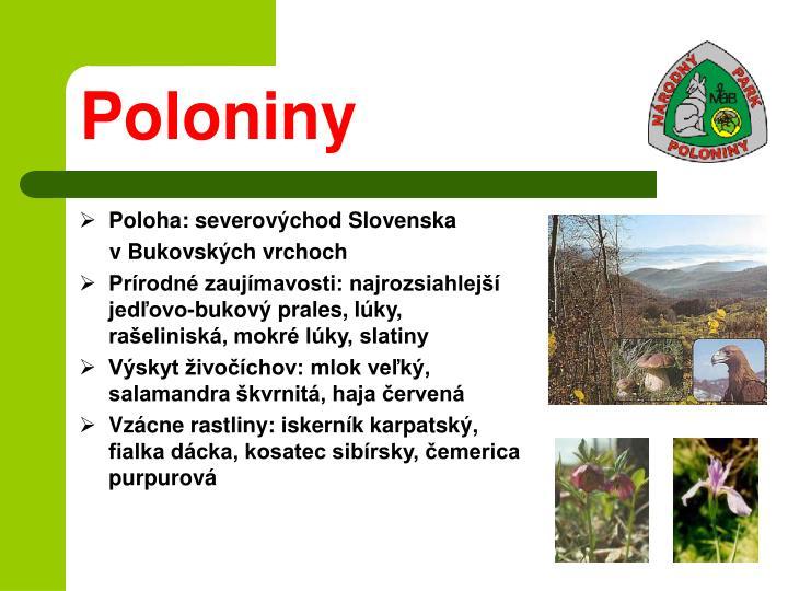 Poloha: severovýchod Slovenska
