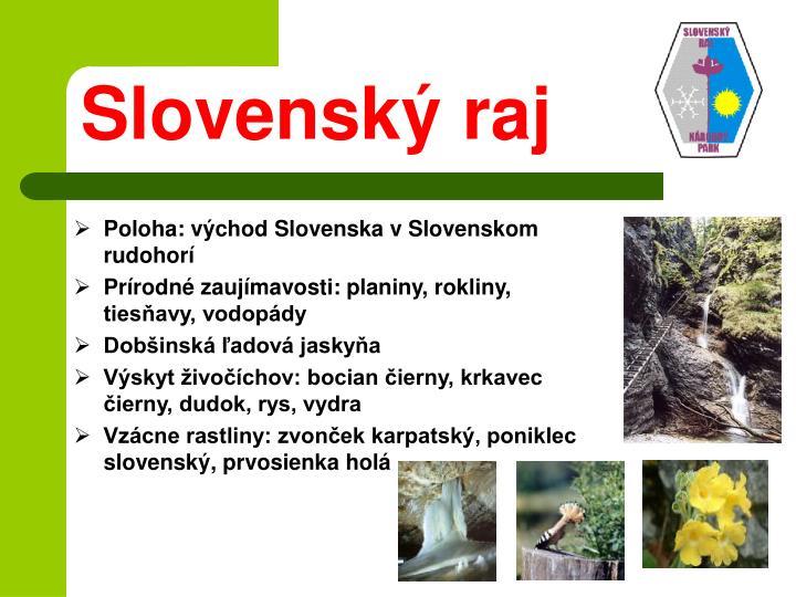 Poloha: východ Slovenska v Slovenskom rudohorí
