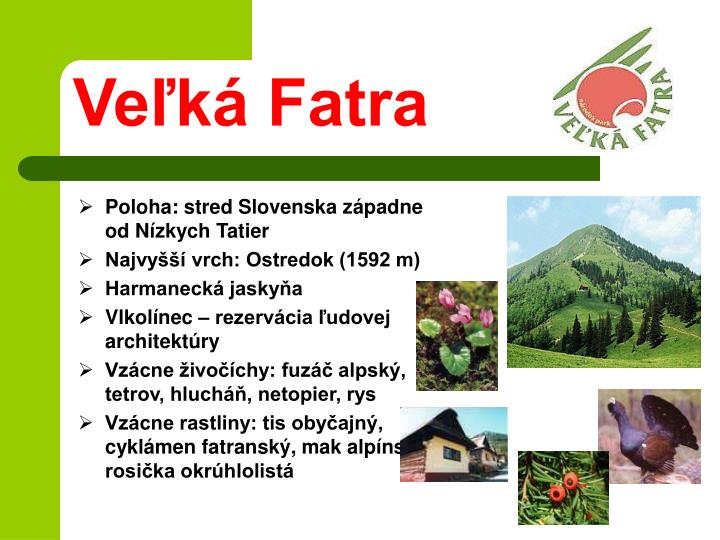 Poloha: stred Slovenska západne od Nízkych Tatier