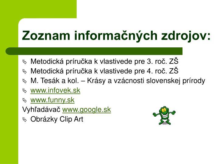 Zoznam informačných zdrojov: