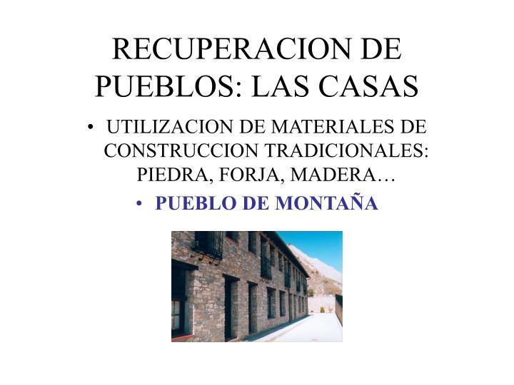 RECUPERACION DE PUEBLOS: LAS CASAS