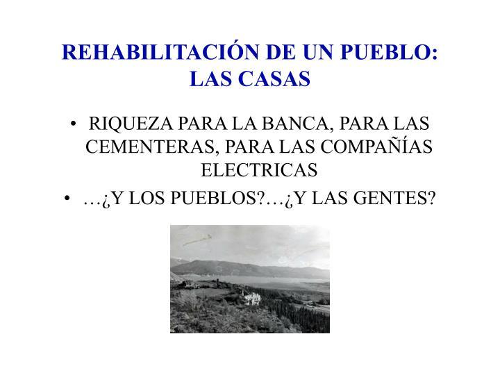 REHABILITACIÓN DE UN PUEBLO: