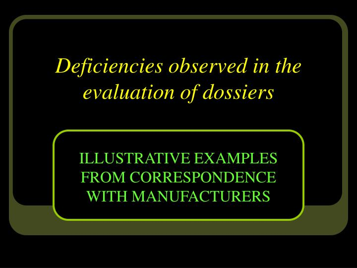 Deficiencies observed in the evaluation of dossiers