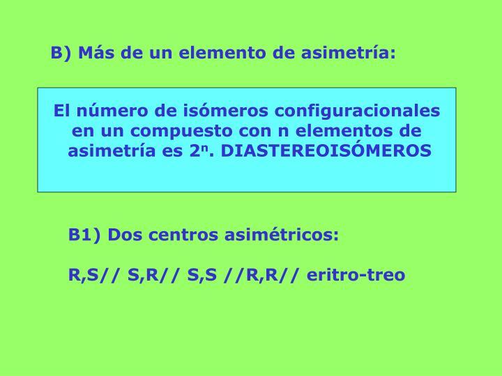 B) Más de un elemento de asimetría: