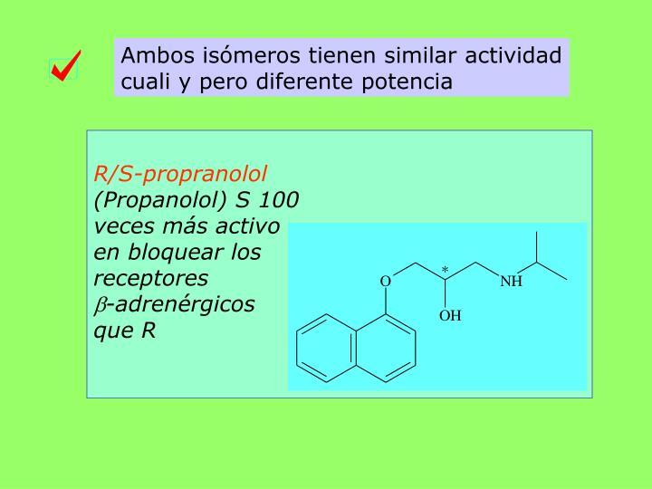 Ambos isómeros tienen similar actividad