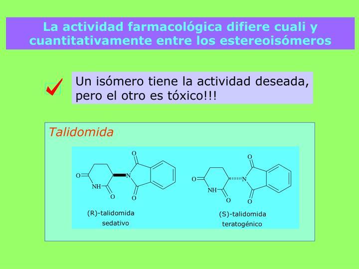 La actividad farmacológica difiere cuali y cuantitativamente entre los