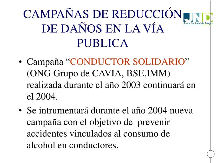 CAMPAÑAS DE REDUCCIÓN DE DAÑOS EN LA VÍA PUBLICA