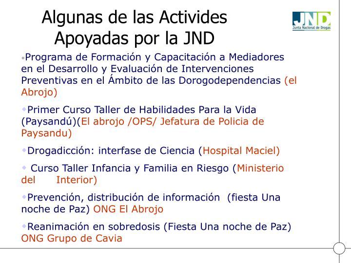 Algunas de las Activides Apoyadas por la JND