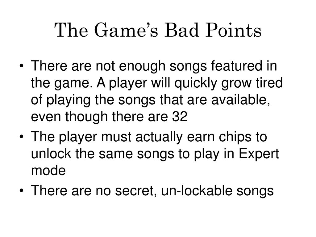 The Game's Bad Points