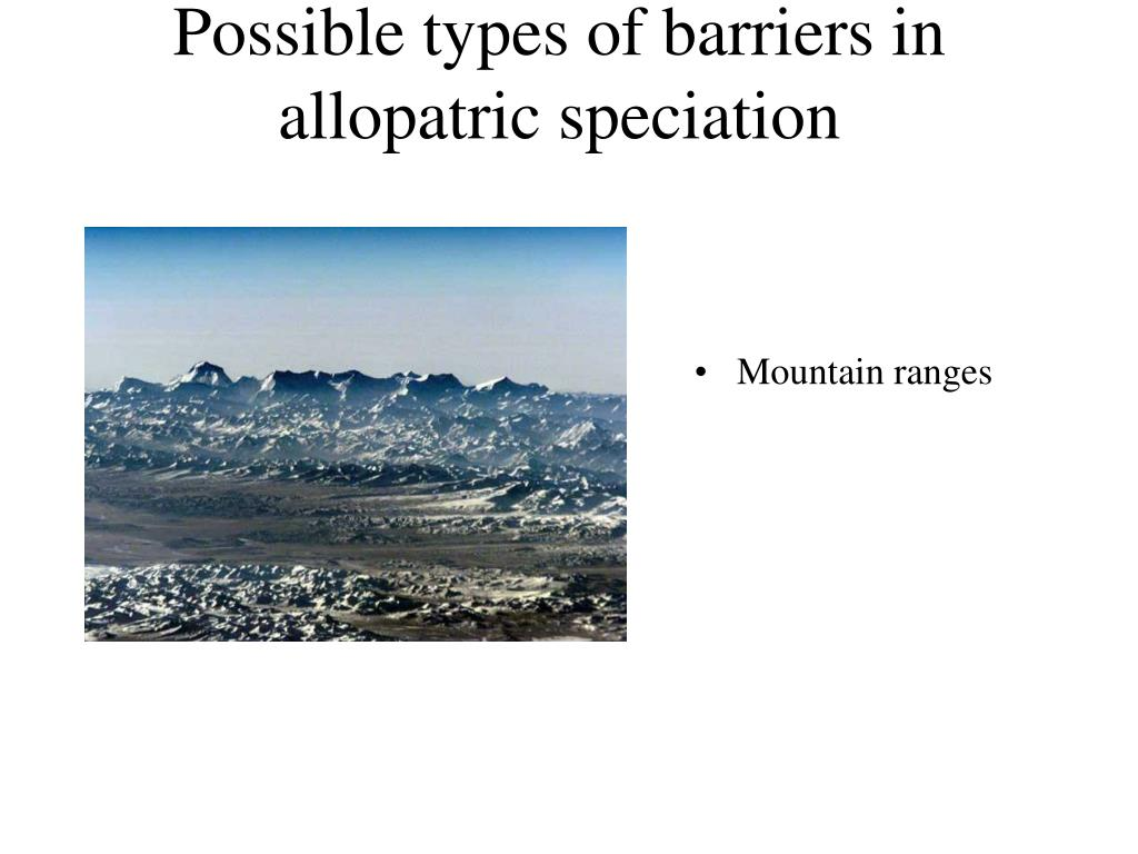 Possible types of barriers in allopatric speciation