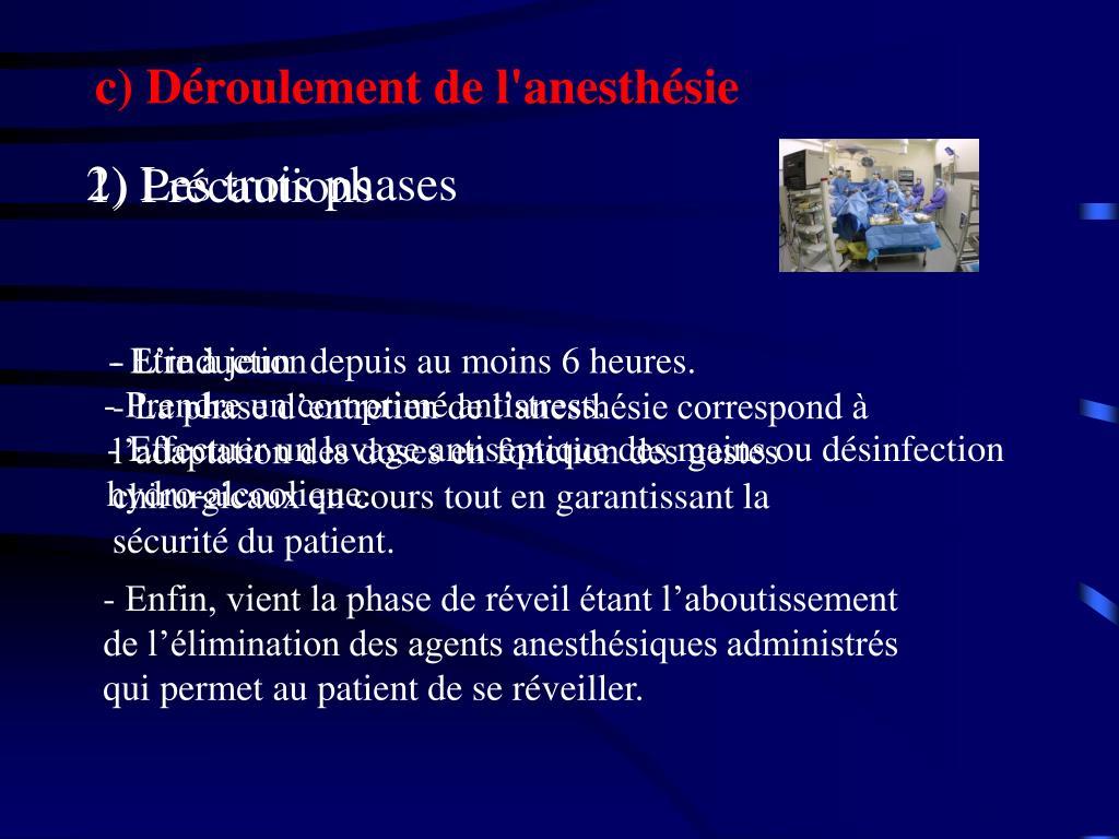 c) Déroulement de l'anesthésie