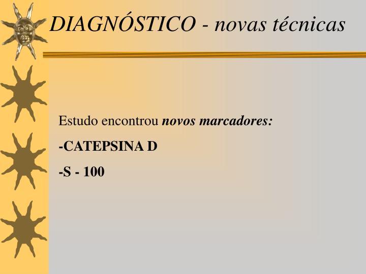 DIAGNÓSTICO - novas técnicas