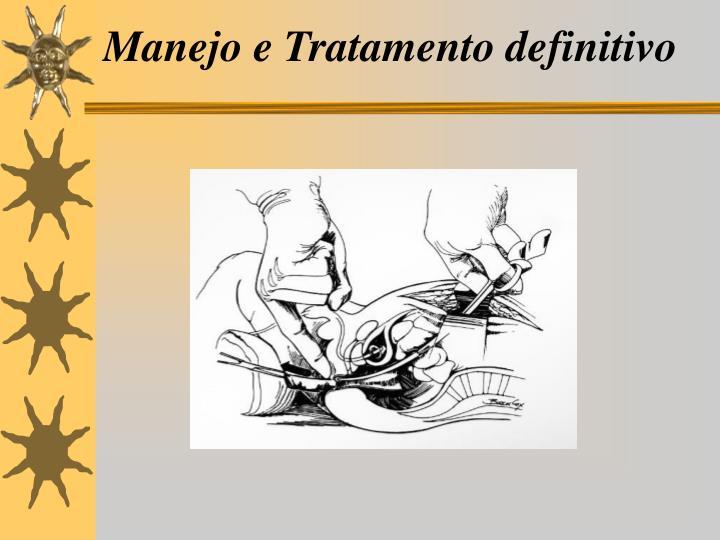 Manejo e Tratamento definitivo