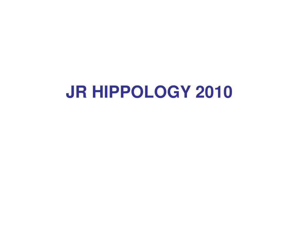 JR HIPPOLOGY 2010