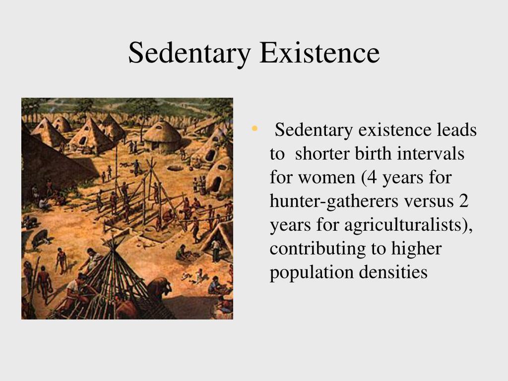 Sedentary Existence