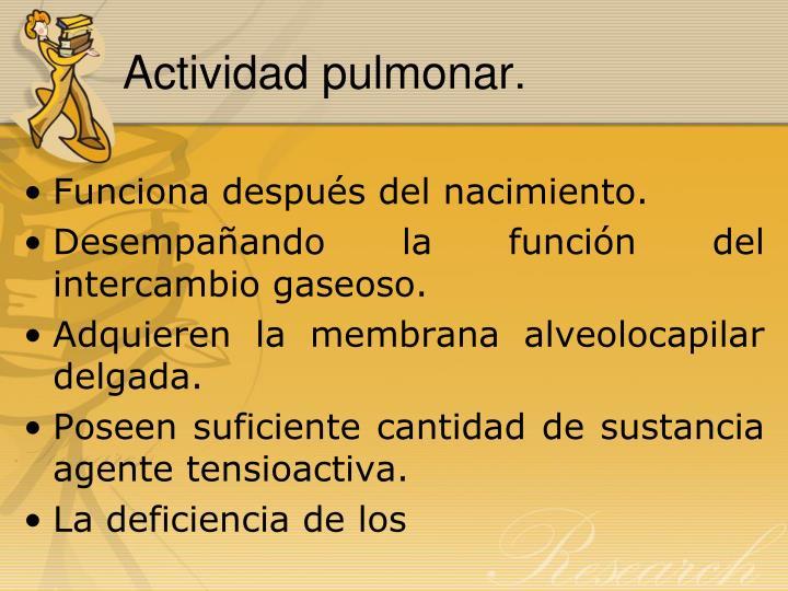 Actividad pulmonar.