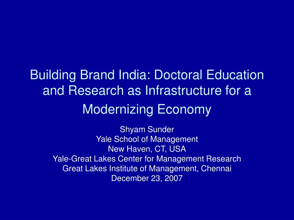 Building Brand India: Doctoral Education and Research as Infrastructure for a Modernizing Economy