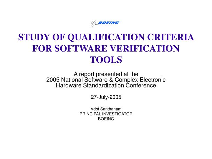 STUDY OF QUALIFICATION CRITERIA FOR SOFTWARE VERIFICATION TOOLS
