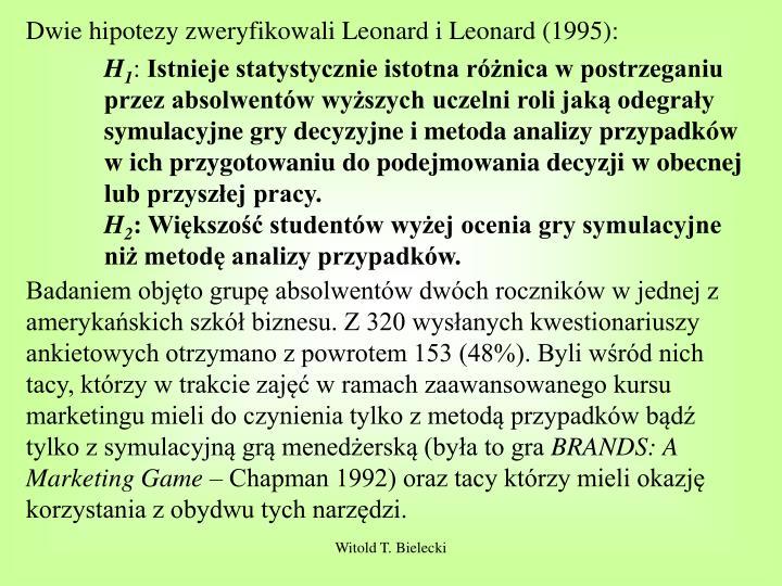 Dwie hipotezy zweryfikowali Leonard i Leonard (1995):