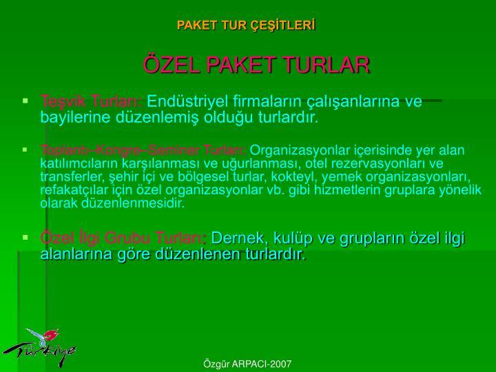 PAKET TUR ÇEŞİTLERİ