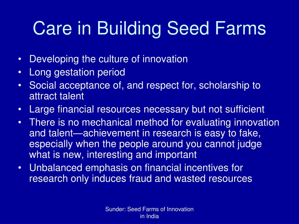 Care in Building Seed Farms