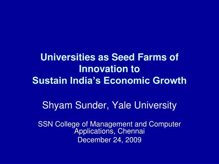 Universities as seed farms of innovation to sustain india s economic growth