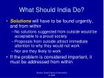 what should india do