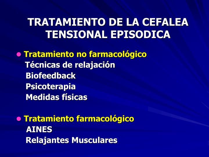 TRATAMIENTO DE LA CEFALEA TENSIONAL EPISODICA