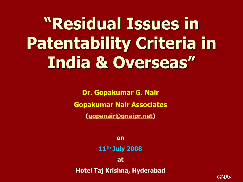 """Residual Issues in Patentability Criteria in India & Overseas"""