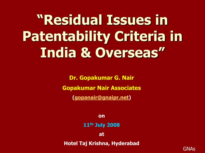 Residual issues in patentability criteria in india overseas l.jpg